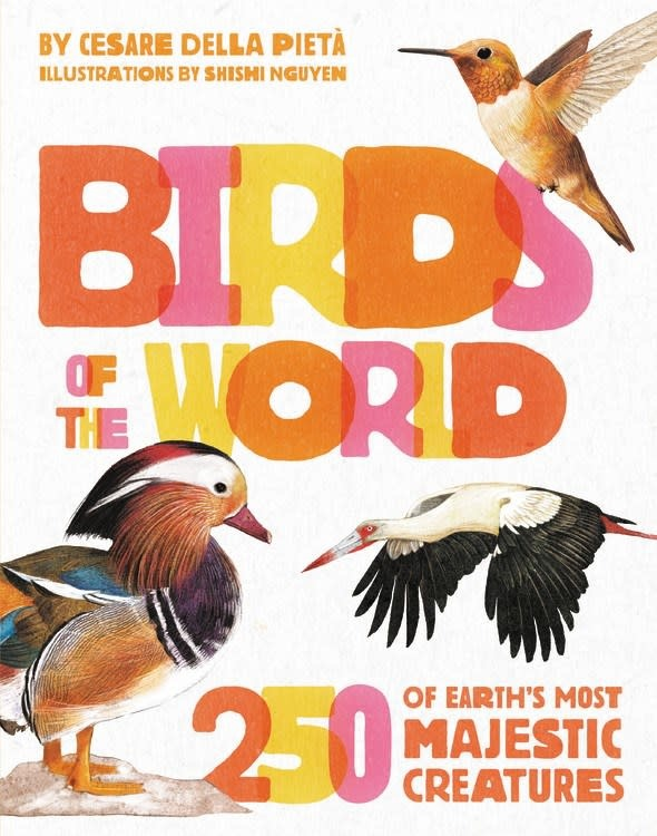 Black Dog & Leventhal Birds of the World: 250 of Earth's Most Majestic Creatures