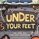 DK Children Under your Feet... Soil, Sand and Everything Underground