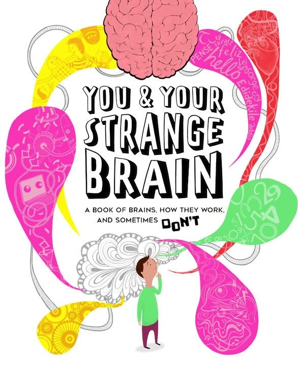 QEB Publishing You & Your Strange Brain: ...How They Work and Sometimes Don't