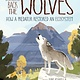 Kids Can Press Bringing Back the Wolves: How a Predator Restored an Ecosystem