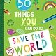 Racehorse for Young Readers 50 Things You Can Do to Save the World