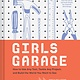 Chronicle Books Girls Garage: How to Use Any Tool, Tackle Any Project...