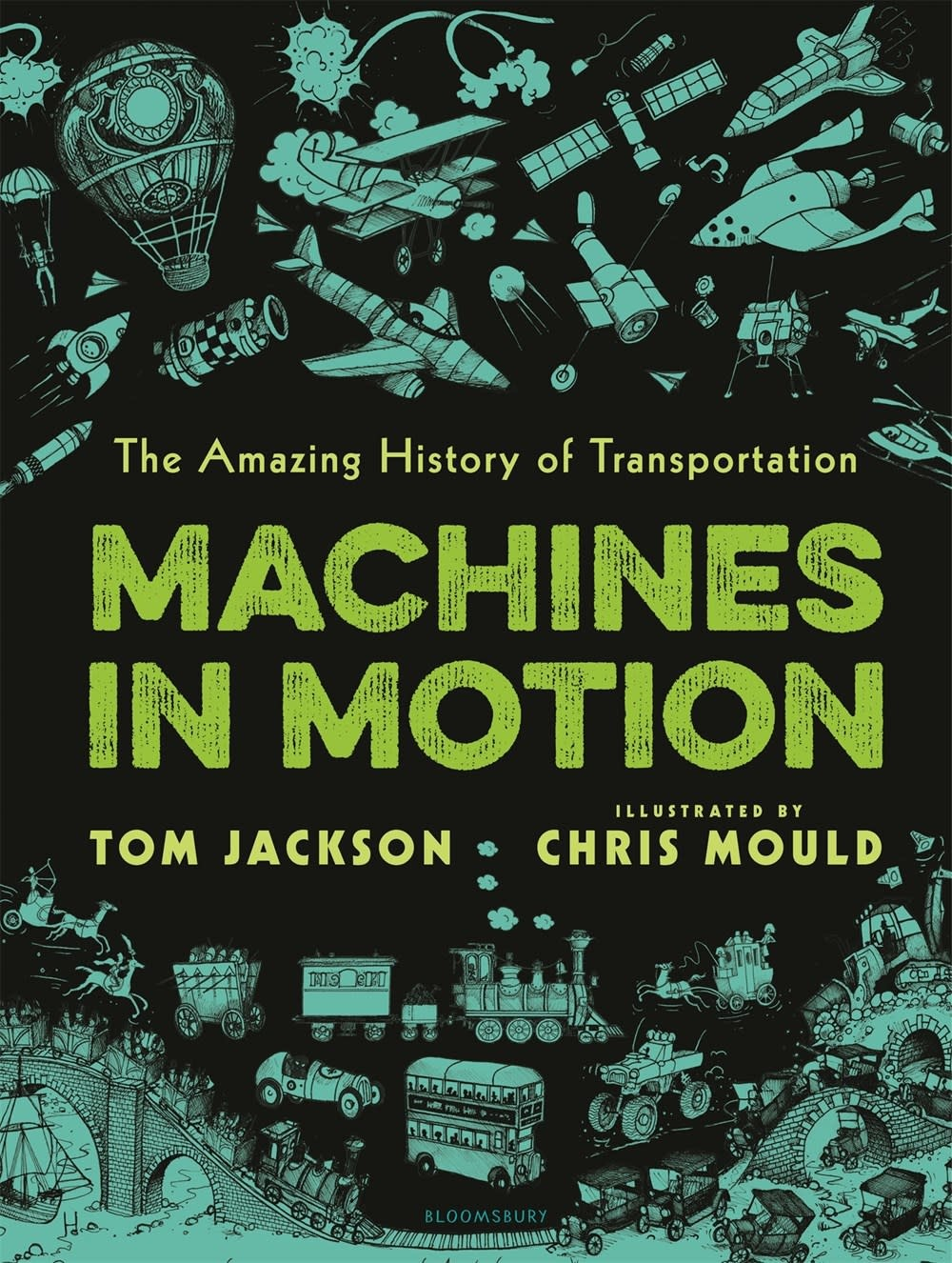 Bloomsbury Children's Books Machines in Motion: The Amazing History of Transportation