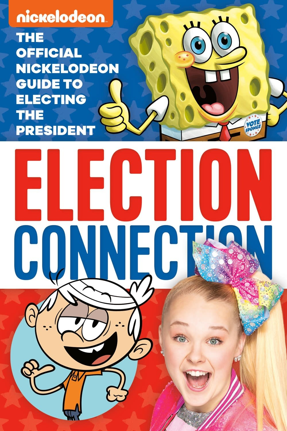 Random House Books for Young Readers Election Connection: The Official Nickelodeon Guide to Electing the President  (Nickelodeon)