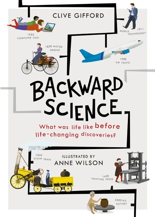 QEB Publishing Backward Science: What Was Life Like Before... Discoveries?