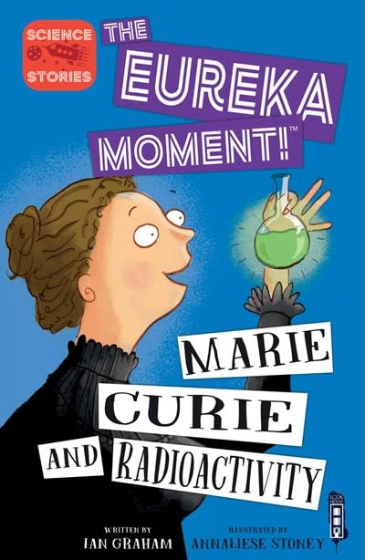 Book House The Eureka Moment: Marie Curie and Radioactivity