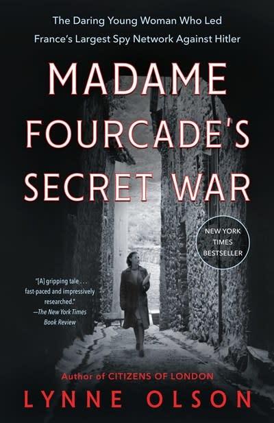 Random House Trade Paperbacks Madame Fourcade's Secret War: ...Led France's Largest Spy Network Against Hitler