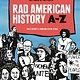 Ten Speed Press Rad American History A-Z: Movements & Moments... Power of the People