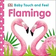 DK Children Baby Touch and Feel Flamingo