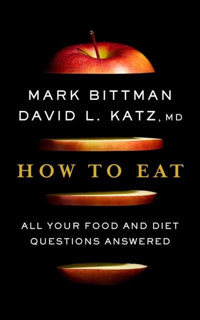 Houghton Mifflin Harcourt How to Eat:  All Your Food and Diet Questions Answered