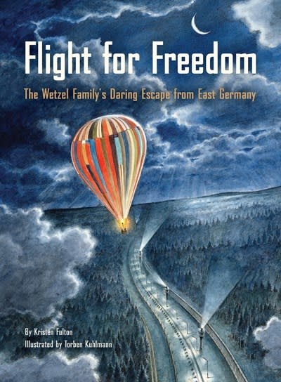 Chronicle Books Flight for Freedom: The Wetzel Family's Daring Escape from East Germany