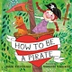 Bloomsbury Children's Books How to Be a Pirate