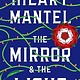 Henry Holt and Co. The Mirror & the Light