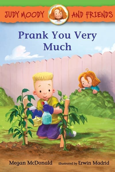 Candlewick Judy Moody and Friends: Prank You Very Much