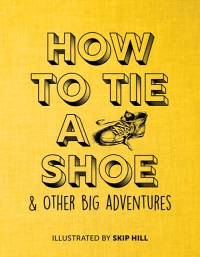 Penny Candy Books How to Tie a Shoe & Other Big Adventures