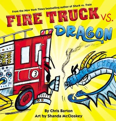Little, Brown Books for Young Readers Fire Truck vs. Dragon