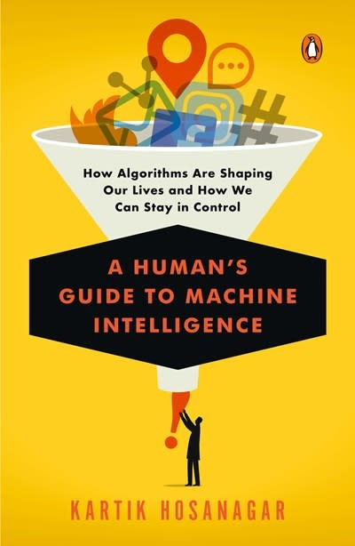 Penguin Books A Human's Guide to Machine Intelligence: How Algorithms are Shaping Our Lives...