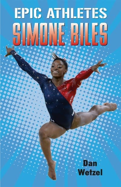 Henry Holt and Co. (BYR) Epic Athletes: Simone Biles