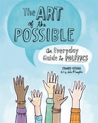 Owlkids The Art of the Possible: An Everyday Guide to Politics
