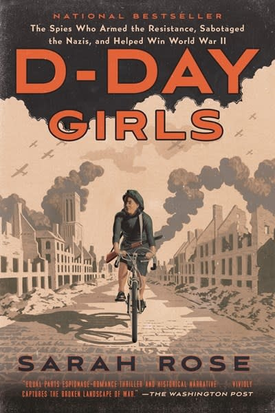 Broadway Books D-Day Girls: The Spies Who Armed the Resistance... & Helped Win WWII