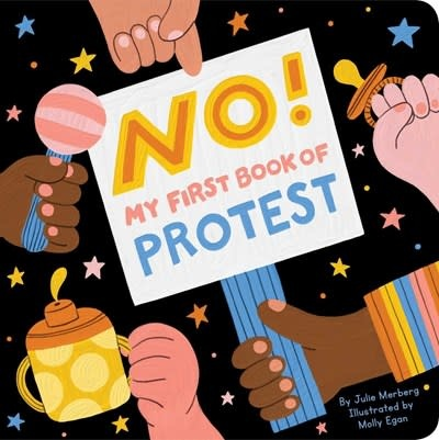 Downtown Bookworks No! My First Book of Protest