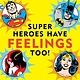 Downtown Bookworks Super Heroes Have Feelings Too