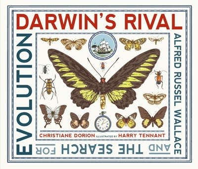 Candlewick Studio Darwin's Rival: Alfred Russel Wallace and the Search for Evolution