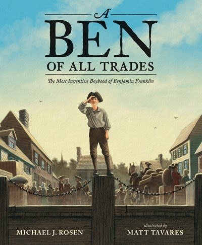 Candlewick A Ben of All Trades: The Most Inventive Boyhood of Benjamin Franklin
