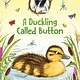Walker Books US Jasmine Green Rescues: A Duckling Called Button