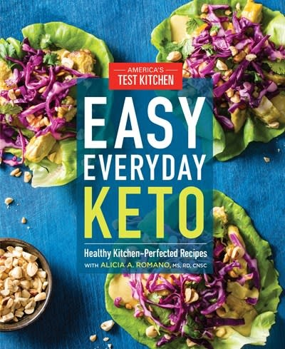 America's Test Kitchen America's Test Kitchen: Easy Everyday Keto: Healthy Kitchen-Perfected Recipes