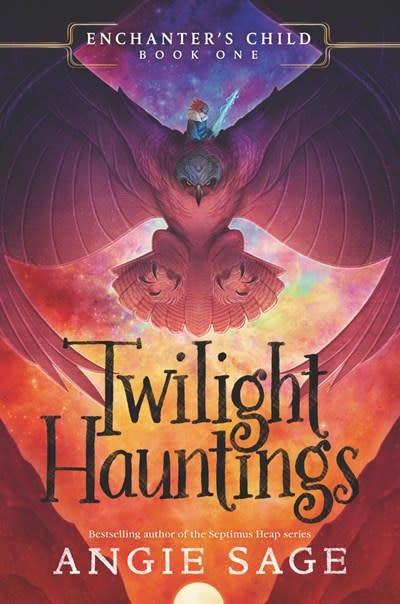 Katherine Tegen Books Enchanter's Child 01 Twilight Hauntings