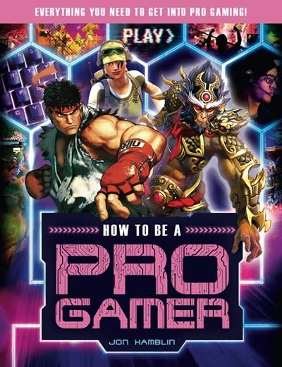 Carlton Books How to Be a Pro Gamer