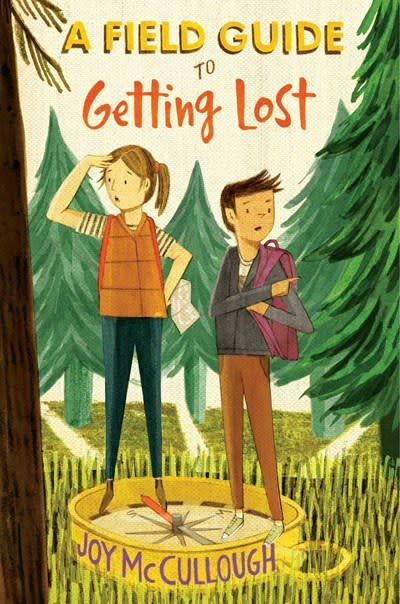 Atheneum Books for Young Readers A Field Guide to Getting Lost