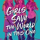 Philomel Books Girls Save the World in This One