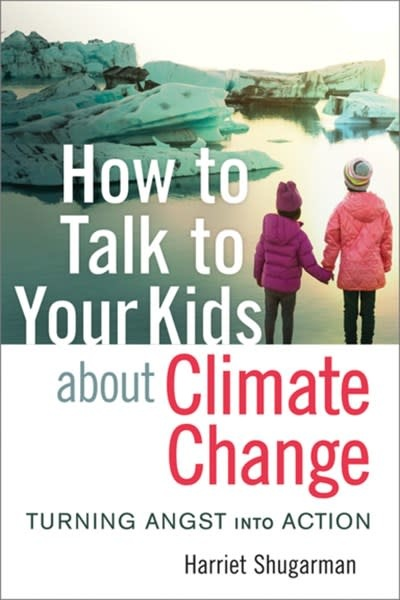New Society Publishers How to Talk to Your Kids About Climate Change