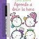 Usborne Libros pizarra Aprendo a decir la hora-Wipe-Clean Telling the Time