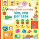 Usborne Pequeñines Curiosos Veo, veo por casa-Very 1st Bk Things to Spot at Home