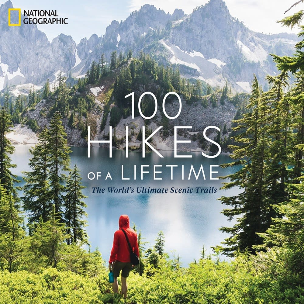 National Geographic 100 Hikes of a Lifetime
