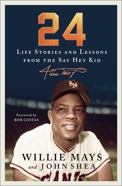 St. Martin's Press 24: Life Stories and Lessons from the Say Hey Kid [Willie Mays]