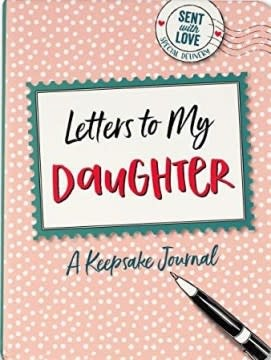 Letters to My Daughter (Keepsake Journal)