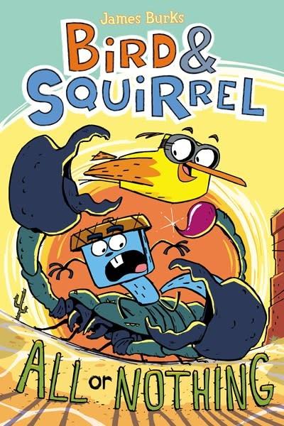 Graphix Bird & Squirrel All Or Nothing (Bird & Squirrel #6)