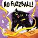 Orchard Books No Fuzzball!