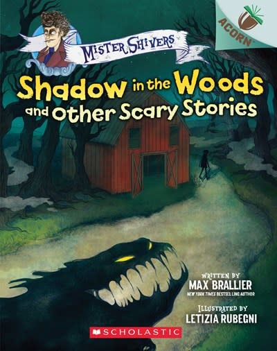 Scholastic Inc. Shadow in the Woods and Other Scary Stories (Mister Shivers #2)
