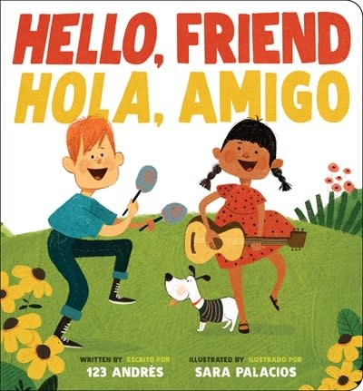 Scholastic Inc. Hello, Friend / Hola, Amigo