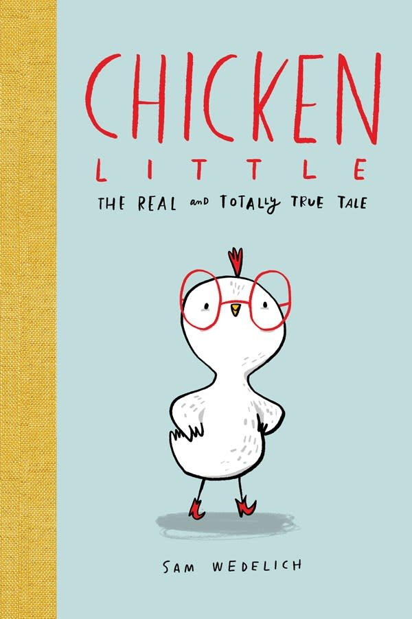 Scholastic Press Chicken Little: The Real and Totally True Tale