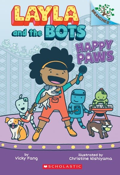 Scholastic Inc. Happy Paws: A Branches Book (Layla and the Bots #1)