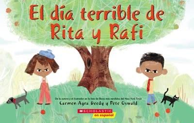 Scholastic en Espanol El dia terrible de Rita y Rafi (Rita and Ralph's Rotten Day)