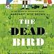 The Dead Bird [Death, Funeral]