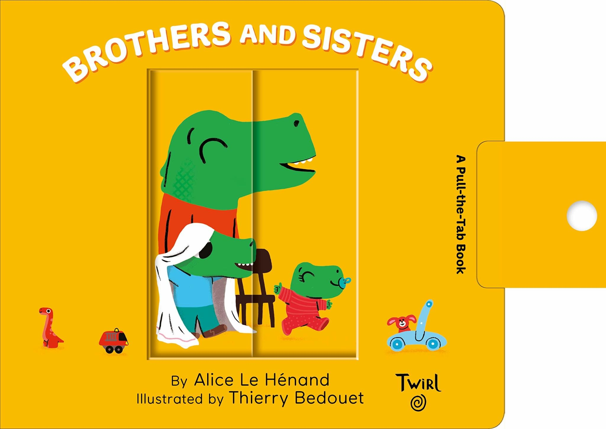 Twirl Pull and Play Books: Brothers and Sisters