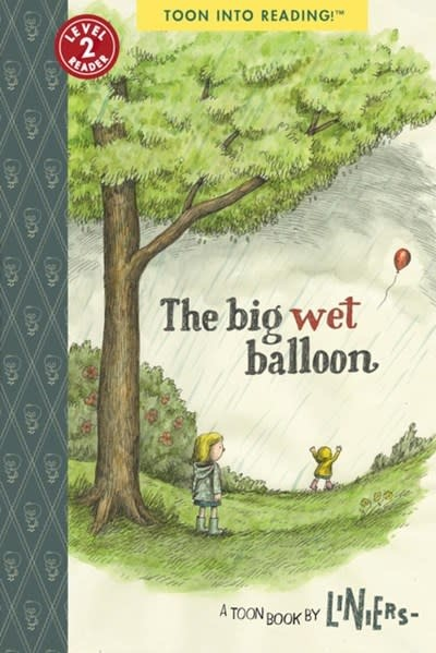 TOON Books The Big Wet Balloon